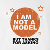 I am Not a Model T-Shirt