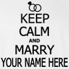 Keep Calm and Marry Your Name Here Custom Made T-shirt