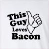This Guy Loves Bacon Long Sleeve T-Shirt