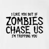 I Like You But If Zombies Chase Us I'M Tripping You T-Shirt