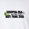 Essential Oils Are The Best.Thing.Ever Long Sleeve T-Shirt