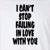 I Can't Stop Failing In Love With You Long Sleeve T-Shirt