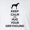 Keep Calm And Hug Your Greyhound Long Sleeve T-Shirt