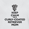 Keep Calm I'm A Curly-Coated Retriever Mom T-shirt