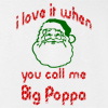 I Love It When You Call Me Big Poppa Biggie Claus Xmas ugly T-shirt