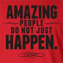 Amazing People Do Not Just Happen Long Sleeve T-Shirt