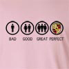 Bad Good Great Perfect Exotic Long Sleeve T-Shirt