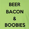Beer Bacon and Boobies  Long Sleeve T-Shirt