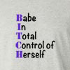 Bitch Babe In Total Control of Herself Long Sleeve T-Shirt