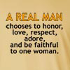 A Real Man Chooses One Woman Long Sleeve T-Shirt