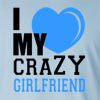 I Love My Crazy Girlfriend Long Sleeve T-Shirt