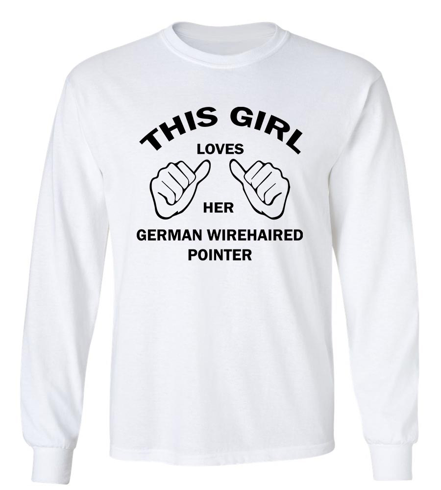 This Girl Loves Her German Wirehaired Pointer Long Sleeve T-shirt